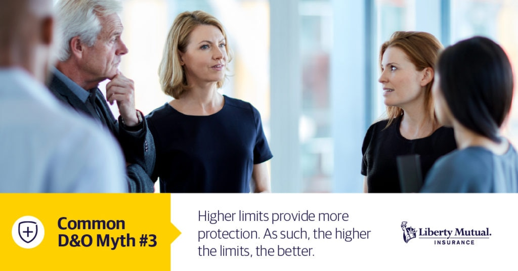 Group of business people calmly chatting with the caption: Common D&O Myth #3: Higher limits provide more protection. As such, the higher the limits, the better.