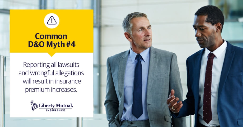 Two businessmen walking and talking with the caption Common D&O Myth #4: Reporting all lawsuits and alleged wrongdoing will result in insurance premium increases.